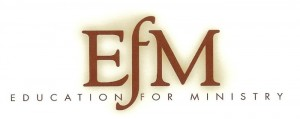 The Power of EfM: Education for Ministry