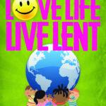 Love Life Live Lent Children full cmyk