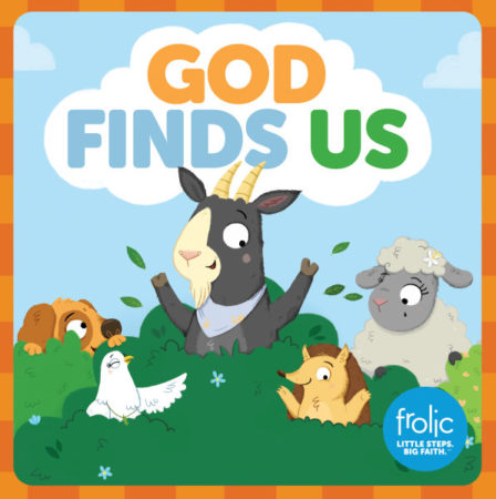 God FInds Us Frolic