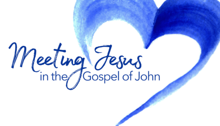 "Adult Study for Lent 2018: ""Meeting Jesus in the Gospel of John"""
