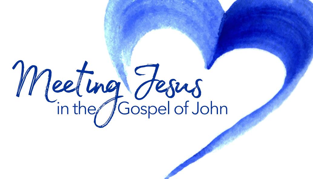 "Adult Study for Lent 2018: ""Meeting Jesus in the Gospel of John"""