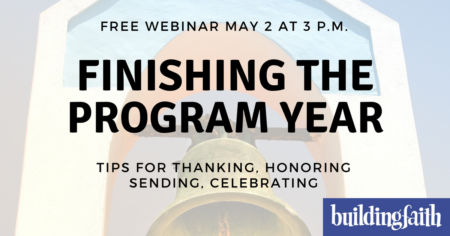 Webinar: Finishing The Program Year (Recording & Ideas)