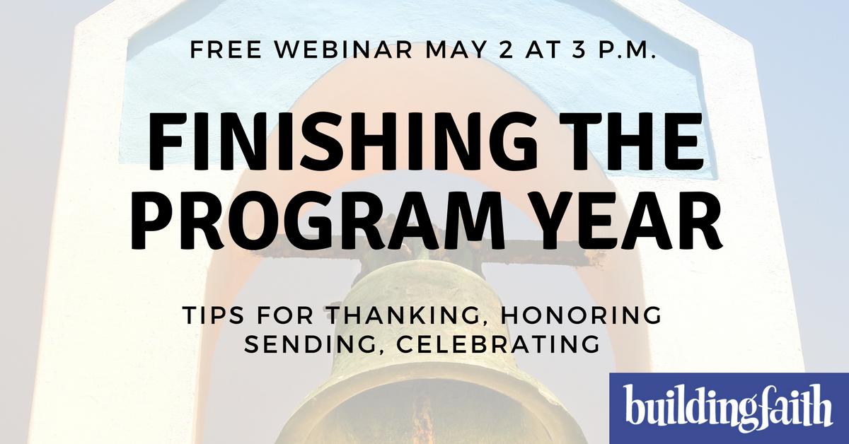 Webinar: Finishing The Program Year (Recording & Ideas)