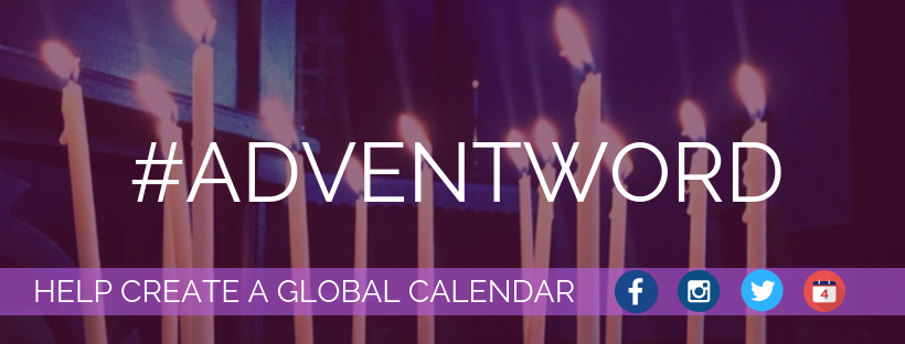 Deepen Your Advent Observance With #AdventWord