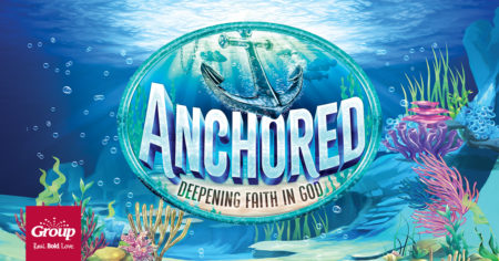 Group Publishing – Weekend Series: Anchored: Deepening Faith in God