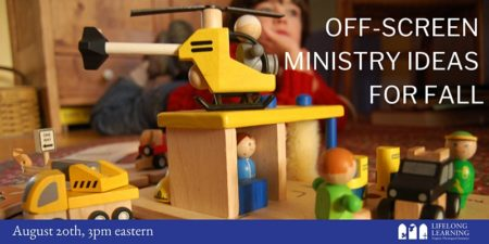 Webinar on August 20th: Off-Screen Ministry Ideas for Fall